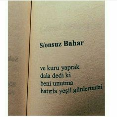 S/onsuz Bahar Ve kuru yaprak dala dedi ki beni. - I wonder. a lot. Book Quotes, Me Quotes, Muslim Pray, Inspirational Quotes About Success, Meaningful Words, Cool Words, Sentences, Quotations, Literature