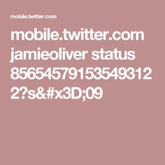 mobile.twitter.com jamieoliver status 856545791535493122?s=09