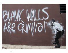 Blank Walls Are Criminal by Banksy by Banksy Street Art on Banksy Graffiti, Banksy Posters, Street Art Graffiti, Bansky, Banksy Artwork, Banksy Canvas Prints, Canvas Wall Art, Wall Art Prints, Blank Canvas
