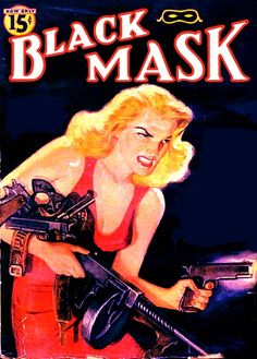 Never invite this bitch to a knife fight, regardless of the number of contestants. http://www.blackmaskmagazine.com/images/cover01.JPG