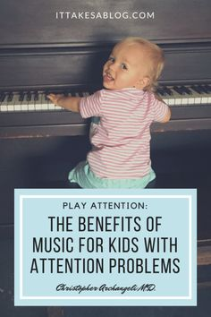 MUSIC DOES WHAT MEDICINE CAN'T. Play Attention: The benefits of music for kids with attention problems - It Takes A Blog