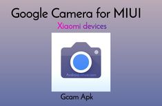 MIUI 12 Gcam Download for Xiaomi Phones (Google camera - Gcam 7.4) from Pixel 5 - Android Nature Raw Photo, Shot Photo, Dual Exposure, Google Camera, Lens Blur, Night Sights, Capture Photo, Camera Phone, Wide Angle