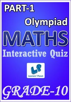 10-OLYMPIAD-MATHS-PART-1 Interactive quizzes & worksheets on Alligation & mixture, Arithmetic series, Average, Boats & streams and Chain rule for grade-10 Olympiad Maths students. Total Questions : 230+ Pattern of questions : Multiple Choice Questions   PRICE :- RS.61.00