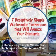 The Art of Ed - 7 Deceptively Simple Watercolor Techniques that Will Amaze Your Students