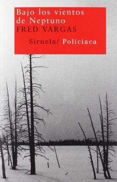 Bajo los vientos de Neptuno / Fred Vargas ; traducción de Aurelio Crespo
