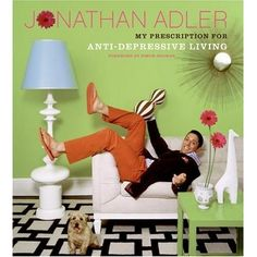 My Prescription for Anti-Depressive Living: Jonathan Adler: 9780060820534: Amazon.com: Books