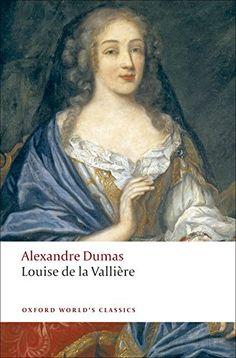 Louise de la Vallière (Oxford World's Classics) by Alexan... https://www.amazon.com/gp/product/019953845X/ref=as_li_qf_sp_asin_il_tl?ie=UTF8&tag=pinterest0e08-20&camp=1789&creative=9325&linkCode=as2&creativeASIN=019953845X&linkId=8f98cb817aeb23796325455bcf366957