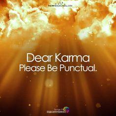 Dear Karma - https://themindsjournal.com/dear-karma/