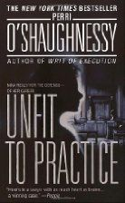 Unfit to Practise by Perri O'Shaughnessy interesting