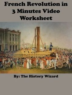 This video worksheet allows students to learn about the impact of the French Revolution in a fun and creative way. The video clip is just three minute long, but is packed full of information that will keep your students engaged.This video worksheet works great as a Do Now Activity or as a complement to any lecture or lesson plan on the French Revolution.