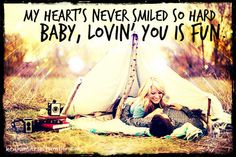 Lovin' you is fun - Easton Corbin    This is adorable!