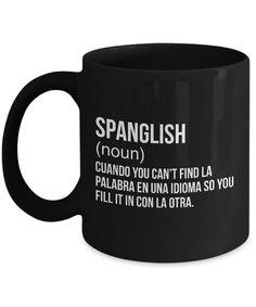 Spanglish - Mexican Coffee Mugs - Spanish Teacher Ceramic Travel Mug - Puerto Rico - Venezuelan - Porty Haggath Cute Coffee Mugs, Black Coffee Mug, Coffee Cups, Coffee Beans, Puerto Rican Memes, Puerto Rico, Spanish Teacher, Spanish Class, Coffee Humor
