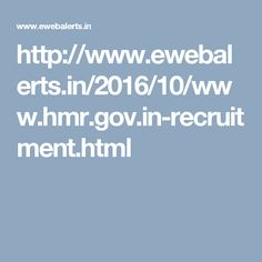 http://www.ewebalerts.in/2016/10/www.hmr.gov.in-recruitment.html