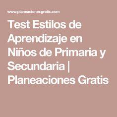 Test Estilos de Aprendizaje en Niños de Primaria y Secundaria | Planeaciones Gratis
