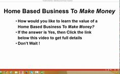 Learn The Value Of A Home Based BusinessToMake Money