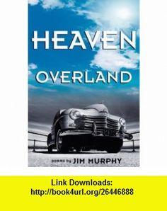 Heaven Overland (9781933483207) Jim Murphy , ISBN-10: 1933483202  , ISBN-13: 978-1933483207 ,  , tutorials , pdf , ebook , torrent , downloads , rapidshare , filesonic , hotfile , megaupload , fileserve