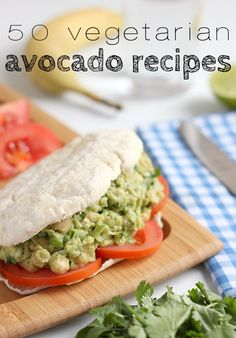 Sign me up for all of these!!: 50 vegetarian avocado recipes @amuseyrbouche