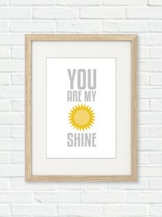 Wall Art: A4 Print 'You Are My Sunshine' by The Thinktree
