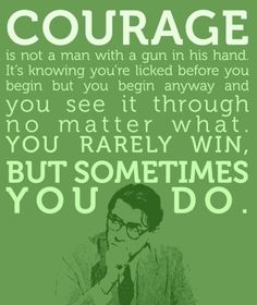 To Kill A Mockingbird - Atticus quotes. This book still kills me every time. So beautiful! We're reading it with my 7th/8th graders and I can't wait to see their reactions as we go!