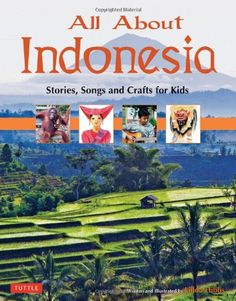 All About Indonesia: Stories, Songs and Crafts for Kids by Linda Hibbs http://www.amazon.com/dp/0804840857/ref=cm_sw_r_pi_dp_XCgHvb1Q13FSY