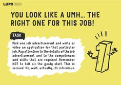 you look like a umh. the right one for this job! Classroom task for LUPO: The Space Adventure collaborative and creative storytelling card game Job Advertisement, One Job, You Look Like, Pick One, Task Cards, Primary School, Teamwork, Problem Solving, We The People