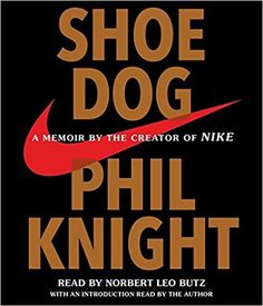 New Audio Favorites: Shoe Dog by Phil Knight, read by Norbert Leo Butz