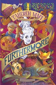 """Furthermore by Tahereh Mafi // I am obsessed with this book. I loved Tahereh's """"Shatter Me"""" series and while this one is for a younger crowd, it's a lot of fun. Very AliceInWonderlandy and written so vividly, an entire crazy world gets illustrated in your mind. So excited for this one to come out!"""