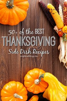 50+ of the Best Thanksgiving Side Dish Recipes! Add some interest and variety to your Thanksgiving menu this year! | anightowlblog.com