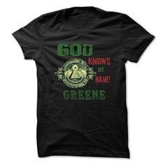 God Know My Name GREENE -99 Cool Name Shirt !