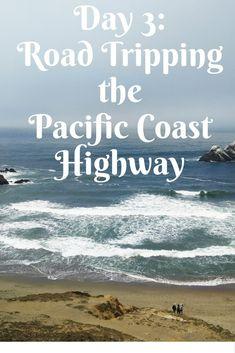 ROAD TRIP LAS VEGAS TO CENTRAL CALIFORNIA COAST: DAY 3. PACIFIC COAST HIGHWAY