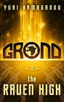 Kindle Freebie: GROND: THE RAVEN HIGH: (GROND Series Book 1) - http://freebiefresh.com/grond-the-raven-high-grond-series-free-kindle-review/