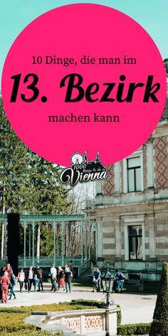 Ein Besuch bei der Hermesvilla im Lainzer Tiergarten, im Schloss Schönbrunn im ORF-Zentrum - Wir zeigen dir in diesem Artikel 10 Dinge, die du im 13. Bezirk in Wien machen musst.
