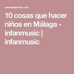 10 cosas que hacer niños en Málaga - infanmusic   infanmusic