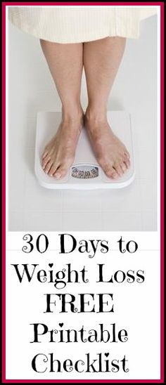30 Days to Weight Loss FREE Printable checklist!-->http://www.debtfreespending.com/30-days-to-weight-loss-printable-checklist/