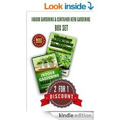 Indoor Gardening & Container Herb Gardening Box Set: The Urban Gardener's Beginner's Pack (Organic Gardening, Urban Homesteading, Vegetable Garden, Hydroponic ... Beginners Guide) (Square Foot Homesteading) - Kindle edition by Dr John Stone, Garden Pest Control, Do it yourself DIY Hacks, Design Herbs. Crafts, Hobbies & Home Kindle eBooks @ Amazon.com.