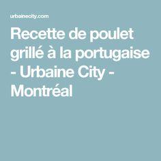 Recette de poulet grillé à la portugaise - Urbaine City - Montréal