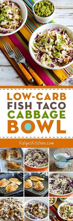 These Low-Carb Fish Taco Cabbage Bowls have all the great flavors of fish tacos, without the carbs. And this tasty low-carb meal is also Keto, low-glycemic, gluten-free, South Beach Diet Friendly, and it can even be Paleo or Whole 30 approved with the right ingredient choices! [found on http://KalynsKitchen.com]