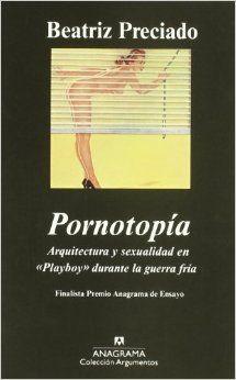 Pornotopía. Arquitectura y sexualidad en 'Playboy' - Cerca con Google