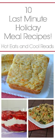 10 Last Minute Holiday Meal Recipes! Great for Thanksgiving or Christmas! From Hot Eats and Cool Reads!
