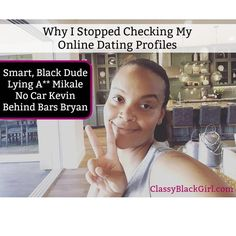 """""""Why I Stopped Checking My Online Dating Profiles!"""" - - - #truth #comedy #onlinedating #blackgirlmagic #classyblackgirl"""