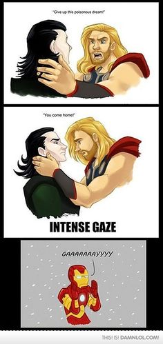Oh Ironman, you have no room to talk. Thor has taken note of your bromance with Banner.