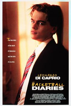THE BASKETBALL DIARIES (1995). An inspirational anti-drug movie with a brilliant performance by Leonardo Di Caprio
