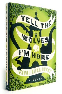 September 2013 Book of the Month:  Tell The Wolves I'm Home by Carol Rifka Brunt #kickupyourheels