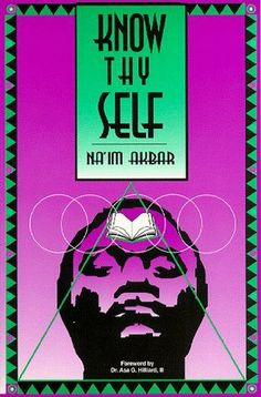 Know Thyself by Na'im Akbar Black History Books, Black Books, Reading Lists, Book Lists, African American Literature, Know Thyself, Book Writer, Book Authors, Knowledge And Wisdom