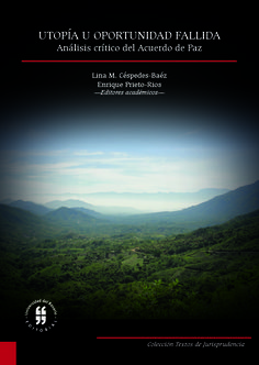 Utopía u oportunidad fallida: análisis crítico del Acuerdo de Paz