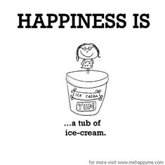 Happiness #301: Happiness is a tub of ice cream. - dessert