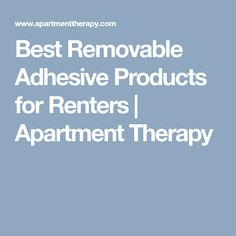Best Removable Adhesive Products for Renters   Apartment Therapy