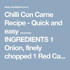 Chilli Con Carne Recipe - Quick and easy ....... INGREDIENTS 1 Onion, finely chopped 1 Red Capsicum, chopped 2 tsp Gourmet Garden Garlic 1 Tbsp Gourmet Garden Chilli 1 tsp Paprika 2 tsp Cumin 500g Beef Mince ½ c Water or Beef Stock 425g can Diced Tomatoes, undrained 2 Tbsp Tomato Paste 400g can Red Kidney Beans, drained 2 Tbsp Gourmet Garden Coriander Sour cream and avocado to serve