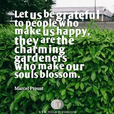 Quotes of the Day www.teelieturner.com Be grateful to people who make us happy... #inspirationalquotes