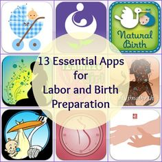 13 Essential Apps for Labor and Birth Preparation- not that I'll ever need this again, but at least I can pass on the info. Would have been nice to know!